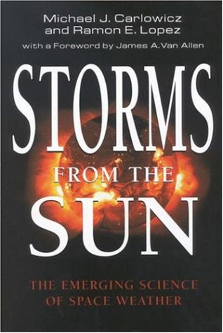 Storms from the Sun: The Emerging Science of Space Weather PDF