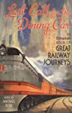 Last Call for the Dining Car, , 1845134974