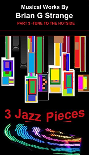 - THREE JAZZ PIECES PART 3 of 3: Tune To The Hotside