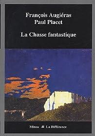 La Chasse fantastique par François Augiéras