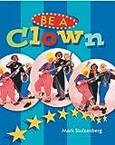 Be a Clown, Mark Stolzenberg, 1402707991