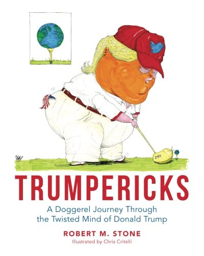 Trumpericks: A Doggerel Journey Through the Twisted Mind of Donald Trump