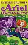 Ariel à l'école des espions, tome 2: Bazooka et caméras par Gauthier