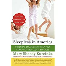 Sleepless in America: Is Your Child Misbehaving...or Missing Sleep? by Mary Sheedy Kurcinka (2007-01-02)