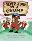 img - for Never Jump on a Grump: Illustrated by: Shaun Piela book / textbook / text book