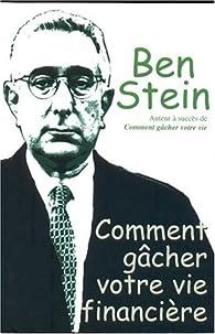 Comment gâcher votre vie financière par Ben Stein