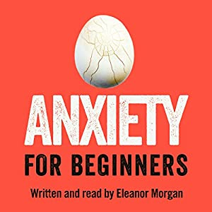 Anxiety for Beginners Audiobook
