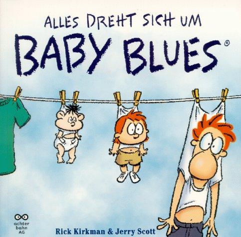 Baby Blues 1 Alles dreht sich um Baby Blues
