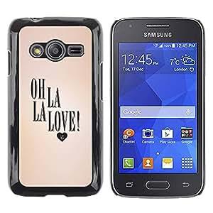 rígido protector delgado Shell Prima Delgada Casa Carcasa Funda Case Bandera Cover Armor para Samsung Galaxy Ace 4 G313 SM-G313F /La Love Heart Peach Text Valentines/ STRONG
