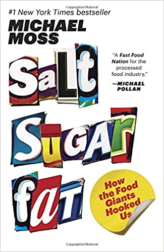 Salt Sugar Fat: How the Food Giants Hooked Us: Michael Moss ...