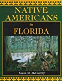 Native Americans in Florida, Kevin M. McCarthy, 1561641812