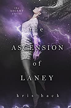 The Ascension of Laney (Ascent Series Book 1) by [Hack, Kris]