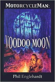 Motorcycleman: Voodoo Moon