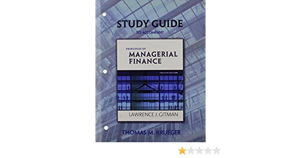 study guide for principles of managerial finance 9780321525239