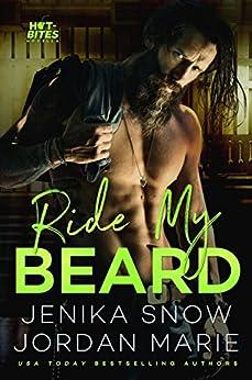Ride My Beard (Hot-Bites Novella) by [Snow, Jenika, Marie, Jordan]