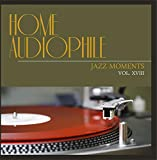 Home Audiophile: Jazz Moments, Vol. 18