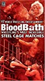 WWE Bloodbath - The Most Incredible Cage Matches [VHS]