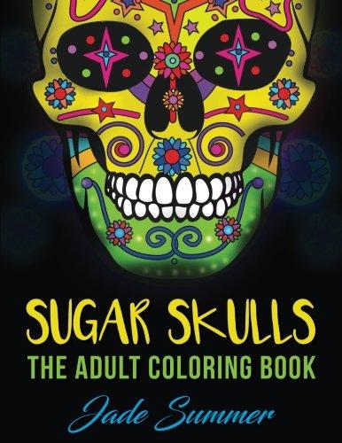 Sugar Skulls: An Adult Coloring Book