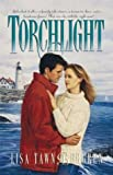 Torchlight, Lisa T. Bergren, 0880708069