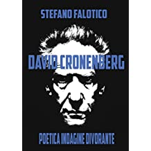 David Cronenberg, poetica indagine divorante (Italian Edition)