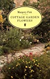 Cottage Garden Flowers, Margery Fish, 0571114628