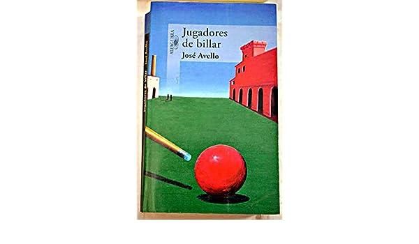 Jugadores de billar: Amazon.es: Avello Flórez, José: Libros