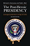 img - for The Post-Heroic Presidency: Leveraged Leadership in an Age of Limits, 2nd Edition book / textbook / text book