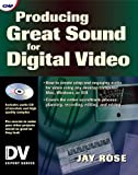 Producing Great Sound for Digital Video, Jay Rose, 0879305975