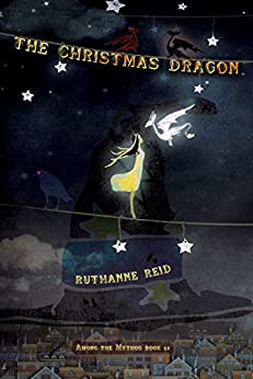 The Christmas Dragon (Among the Mythos Book 1) by [Reid, Ruthanne]