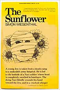 essay on the sunflower by simon wiesenthal 2018-8-14  free essay: in simon wiesenthal's the sunflower, he recounts his incidence of meeting a dying nazi soldier who tells simon.