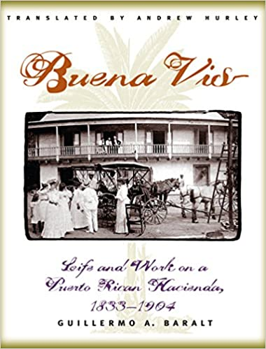 Buena Vista: Life and Work on a Puerto Rican Hacienda, 1833-1904