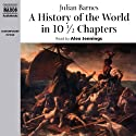A History of the World in 10 1/2 Chapters Hörbuch von Julian Barnes Gesprochen von: Alex Jennings