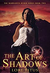 The Art of Shadows (The Marradith Ryder Series Book 2)