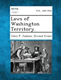 Laws of Washington Territory, John P. Judson and Elwood Evans, 1289328323