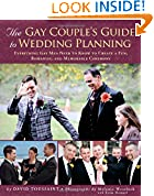 #4: The Gay Couple's Guide to Wedding Planning: Everything Gay Men Need to Know to Create a Fun, Romantic, and Memorable Ceremony
