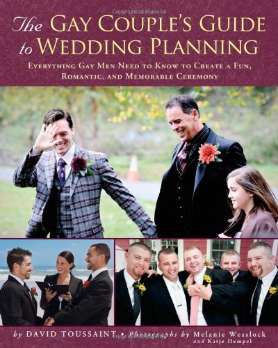 Planner Ceremony Wedding (The Gay Couple's Guide to Wedding Planning: Everything Gay Men Need to Know to Create a Fun, Romantic, and Memorable Ceremony)