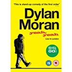 Yeah Yeah: Live in london | Dylan Moran