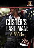 Custer's Last Man: I Survived Little Big Horn