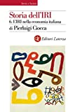img - for Storia dell'IRI. 6. L'IRI nella economia italiana (Italian Edition) book / textbook / text book
