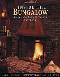 Inside the Bungalow: America\'s Arts and Crafts Interior