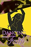 Dancing with Faith, Elle Pampuro, 059534433X