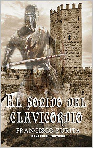 Descargar Libro El Sonido Del Clavicordio Francisco Zurita