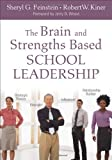img - for The Brain and Strengths Based School Leadership by Sheryl G. Feinstein (2011-06-01) book / textbook / text book