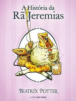 Amazon.com.br eBooks Kindle: A História da Rã Jeremias (Coleção Beatrix Potter