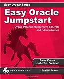 Easy Oracle Jumpstart, Robert G. Freeman and Steve Karam, 0975913557