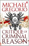 Front cover for the book Critique of Criminal Reason by Michael Gregorio
