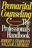 Premarital Counseling : The Professional's Handbook, Stahmann, Robert F. and Hiebert, William J., 0669168920