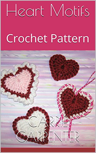 Heart Motifs: Crochet Pattern - Valentine's Day Crochet