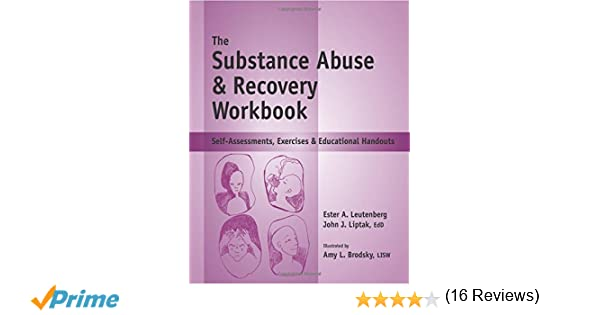 The Substance Abuse & Recovery Workbook - Self-Assessments ...