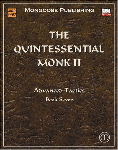 Download The Quintessential Monk II: Advanced Tactics (Dungeons & Dragons d20 3.5 Fantasy Roleplaying) pdf